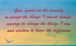 The Serenity Prayer offers guidance for healthy living.